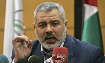 هنية: أوهام تحطيم حماس ستتحطم على صخرة صمود المقاومة.. ليس لنا أي دور بمصر والإطاحة بغزة وهم