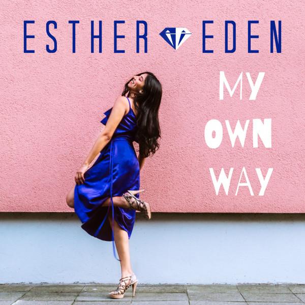 """Esther Eden تُطلق أغنيتها الجديدة """"My Own Way"""""""