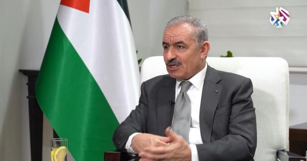 اشتية: الانتخابات المدخل الرئيسي لإنهاء الانقسام ومشاكل غزة ستحلها حكومة توافق وطني